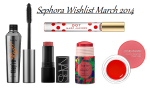 My Sephora Wishlist For March 2014